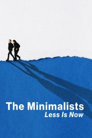 The Minimalists: Less Is Now