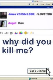 Why Did You Kill Me?